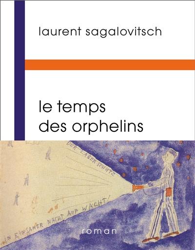 LE TEMPS DES ORPHELINS