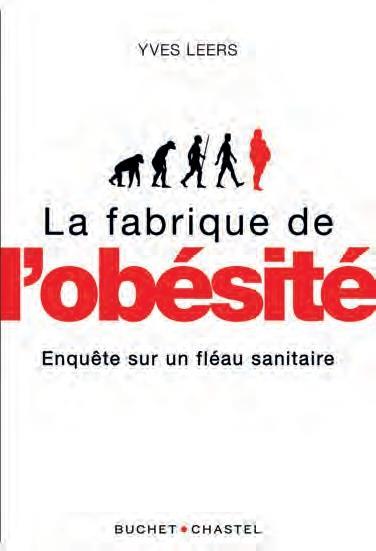LA FABRIQUE DE L'OBESITE  -  ENQUETE SUR UN FLEAU SANITAIRE