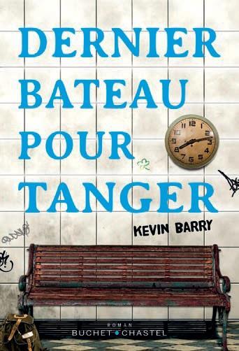 DERNIER BATEAU POUR TANGER BARRY, KEVIN BUCHET CHASTEL