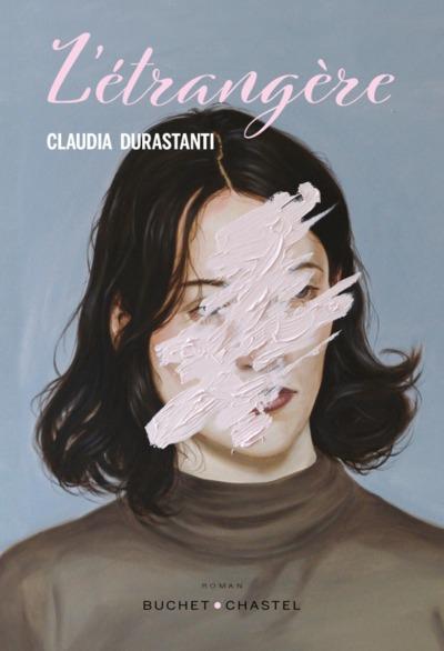L'ETRANGERE DURASTANTI, CLAUDIA BUCHET CHASTEL
