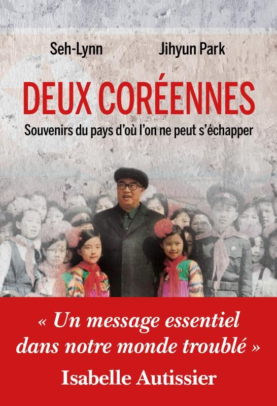 DEUX COREENNES : SOUVENIRS DU PAYS D'OU L'ON NE PEUT S'ECHAPPER PARK JIHYUN / SEH-LY BUCHET CHASTEL