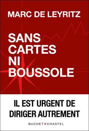 SANS CARTES NI BOUSSOLE : IL EST URGENT DE DIRIGER AUTREMENT