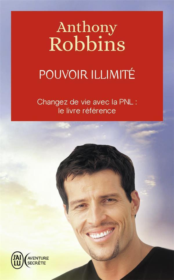 POUVOIR ILLIMITE  -  ATTEIGNEZ L'EXCELLENCE AVEC LA PNL : LE LIVRE REFERENCE ROBBINS, ANTHONY J'AI LU