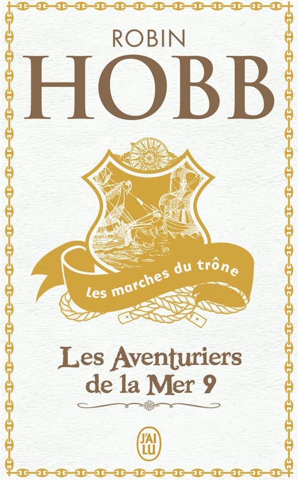 LES AVENTURIERS DE LA MER T.9  -  LES MARCHES DU TRONE HOBB ROBIN J'AI LU