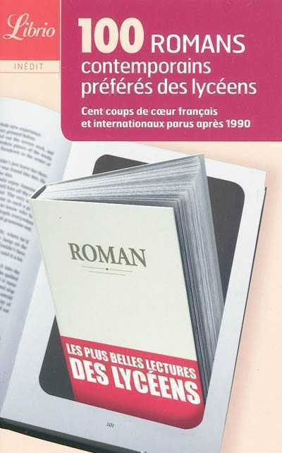 100 ROMANS CONTEMPORAINS PREFERES DES LYCEENS COLLECTIF J'AI LU