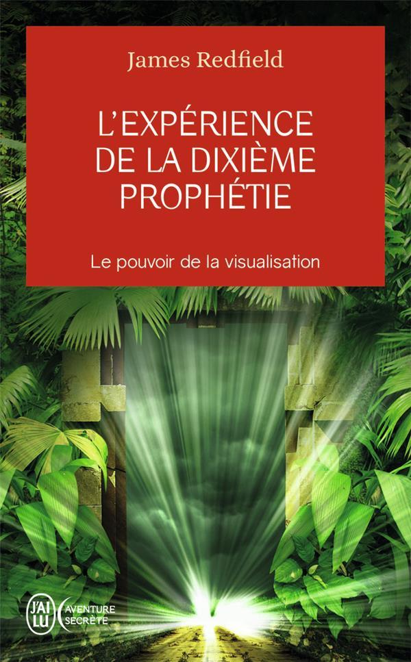 L'EXPERIENCE DE LA DIXIEME PROPHETIE  -  LE POUVOIR DE LA VISUALISATION