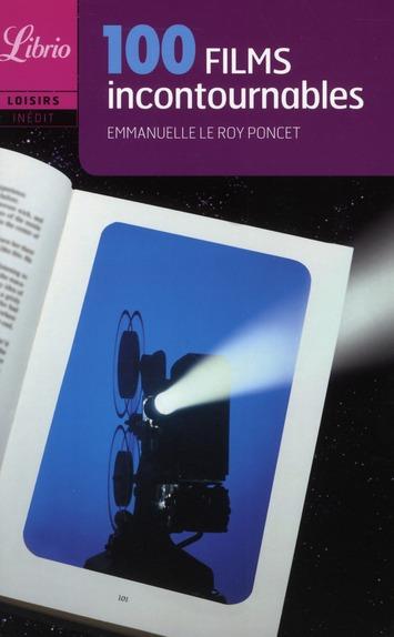 100 FILMS INCONTOURNABLES LE ROY PONCET E. J'AI LU