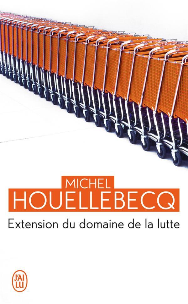 HOUELLEBECQ, MICHEL - EXTENSION DU DOMAINE DE LA LUTTE