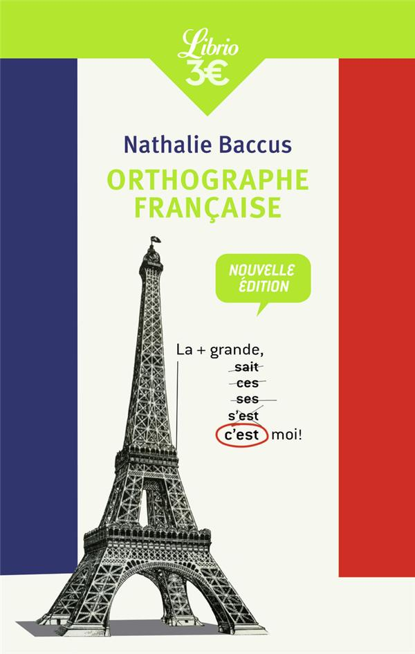 ORTHOGRAPHE FRANCAISE BACCUS NATHALIE J'AI LU