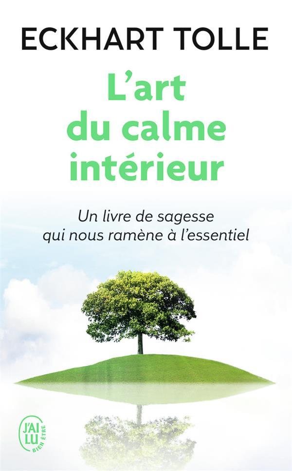 L'ART DU CALME INTERIEUR TOLLE ECKHART J'AI LU