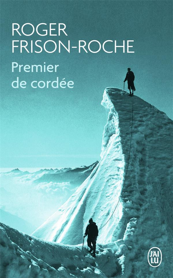 PREMIER DE CORDEE FRISON-ROCHE ROGER J'AI LU