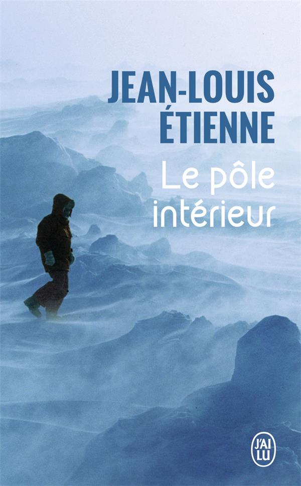 LE POLE INTERIEUR ETIENNE JEAN-LOUIS J'AI LU