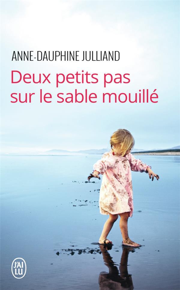 DEUX PETITS PAS SUR LE SABLE MOUILLE Julliand Anne-Dauphine J'ai lu