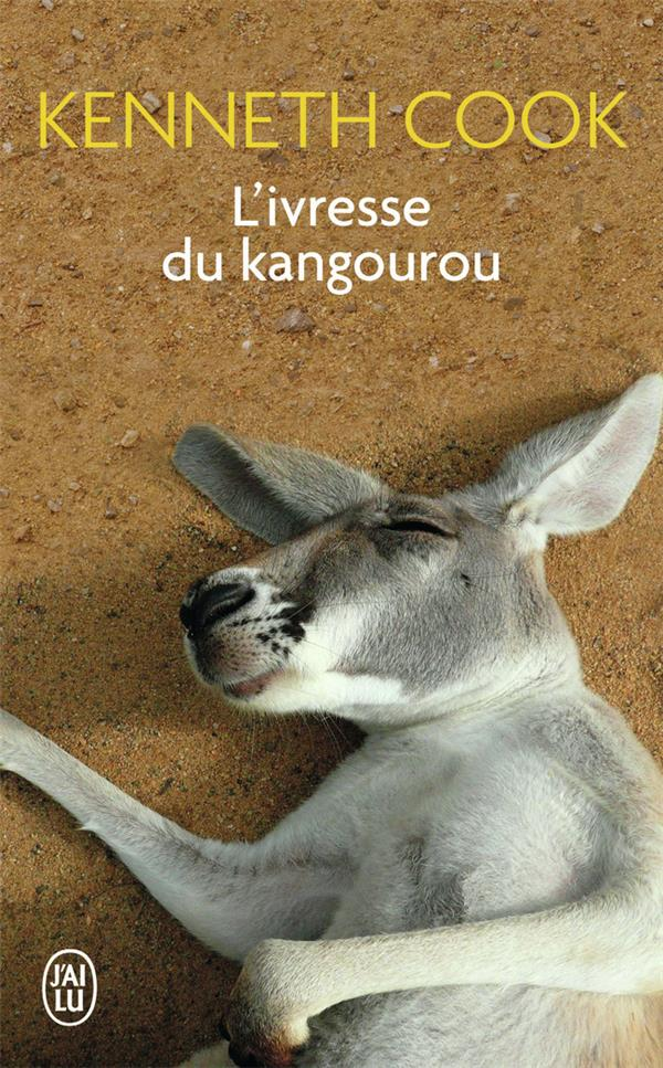L'IVRESSE DU KANGOUROU - ET AUTRES HISTOIRES DU BUSH