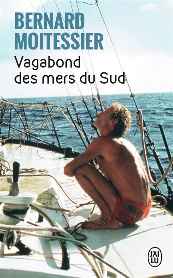 MOITESSIER/BERNARD - VAGABOND DES MERS DU SUD