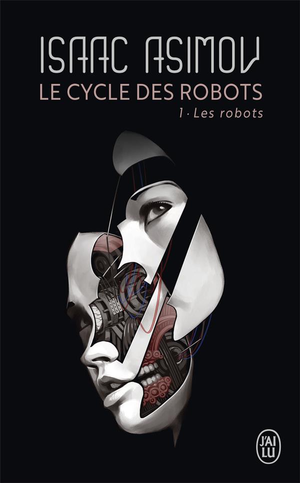 LE CYCLE DES ROBOTS T.1  -  LES ROBOTS