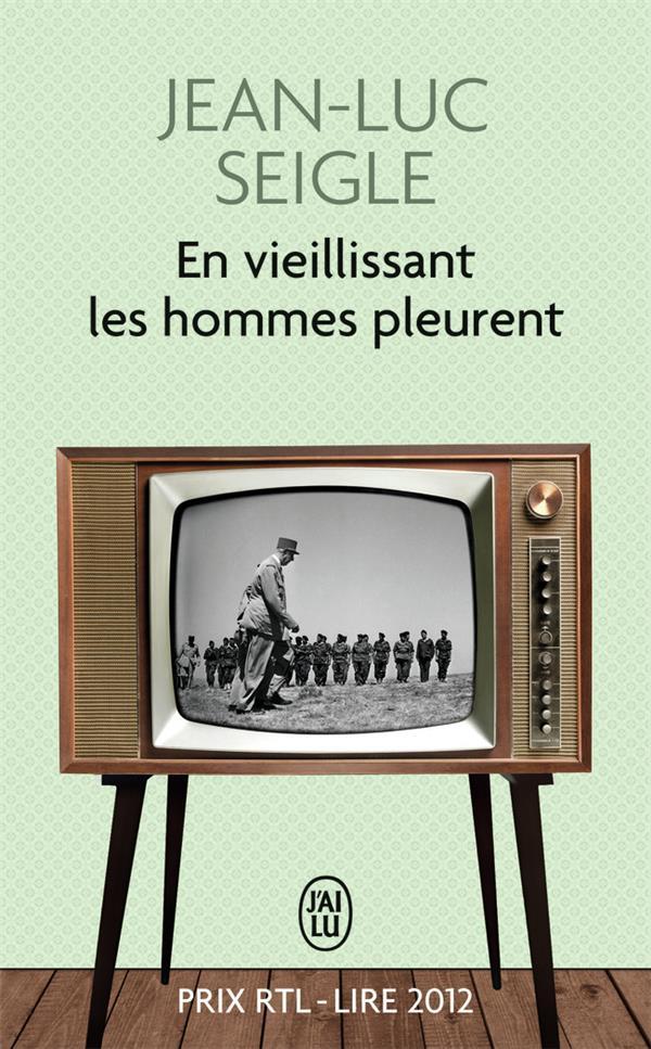 Seigle Jean-Luc - EN VIEILLISSANT LES HOMMES PLEURENT