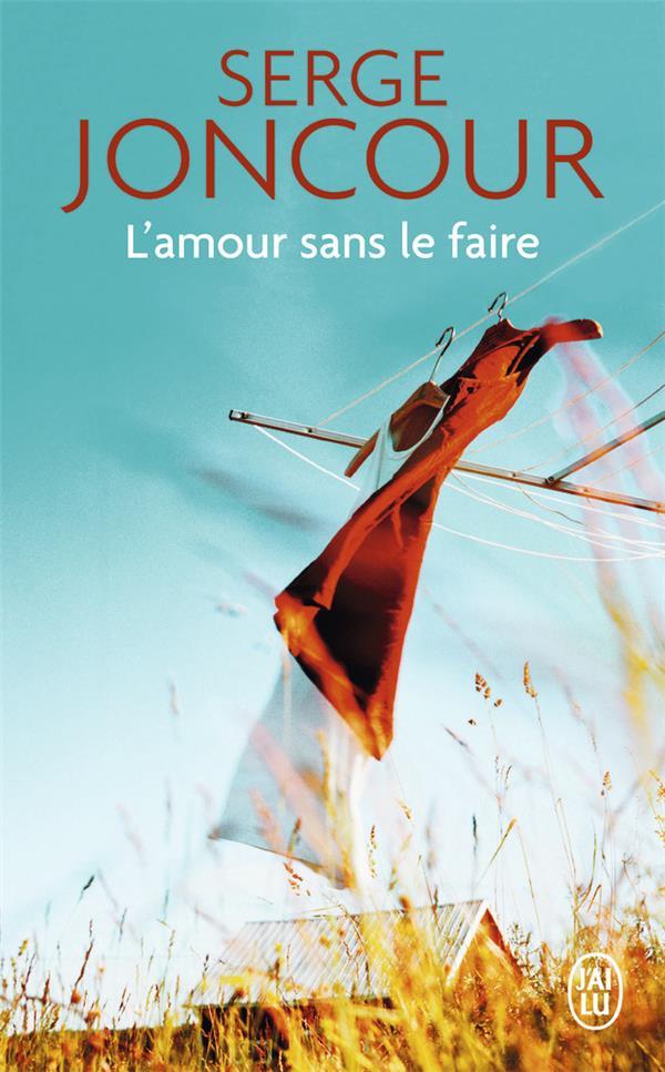 L'AMOUR SANS LE FAIRE JONCOUR SERGE J'ai lu