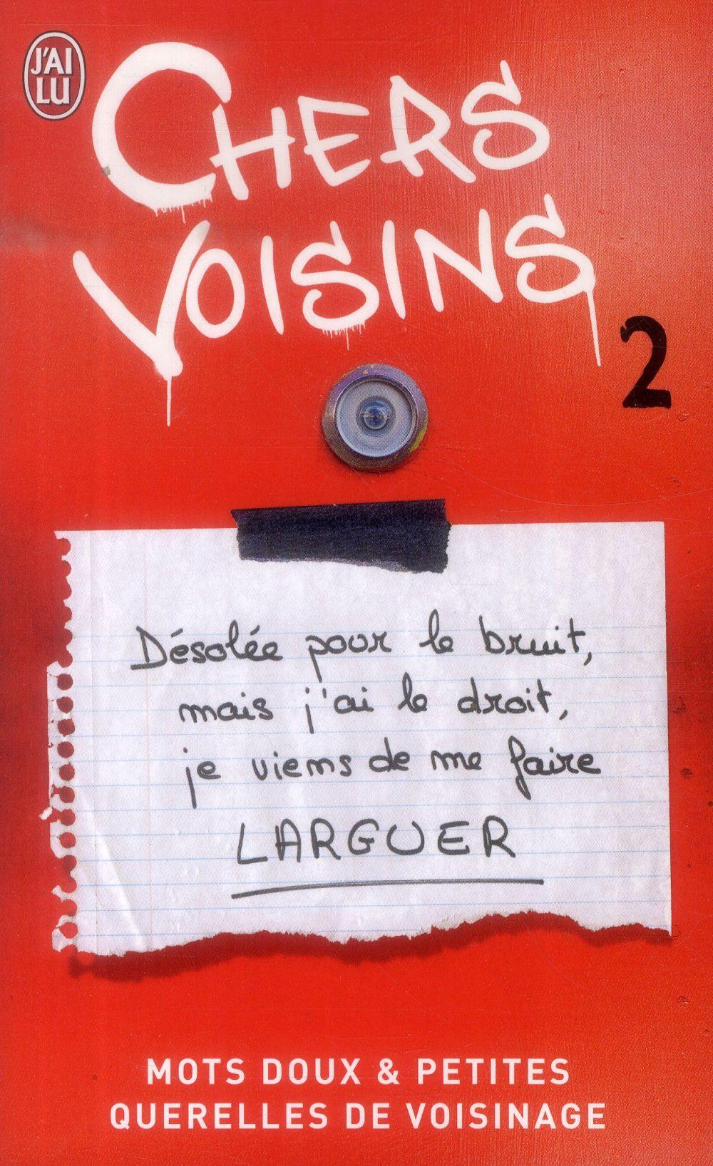 - CHERS VOISINS - 2 - MOTS DOUX ET PETITES QUERELLES DE VOISINAGE