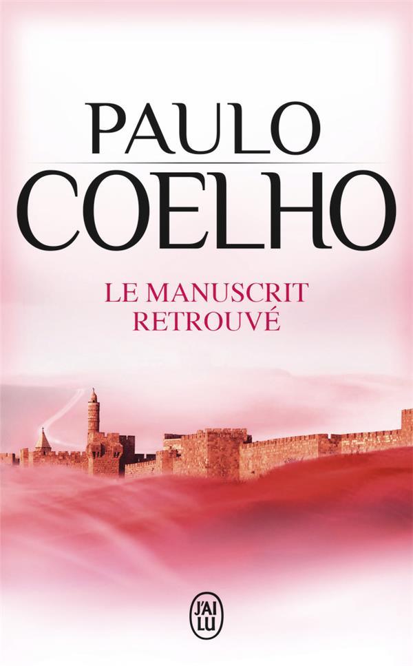 LE MANUSCRIT RETROUVE6 COELHO PAULO J-AI LU