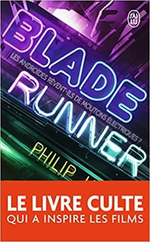 BLADE RUNNER - LES ANDROIDES REVENT-ILS DE MOUTONS ELECTRIQUES ?