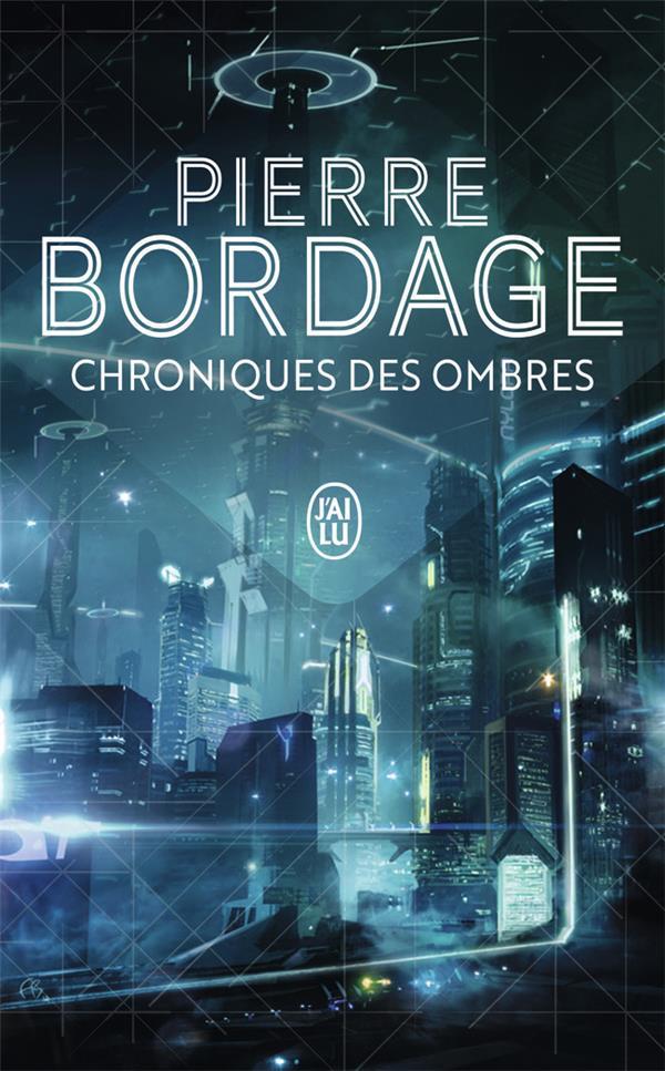 CHRONIQUES DES OMBRES Bordage Pierre J'ai lu