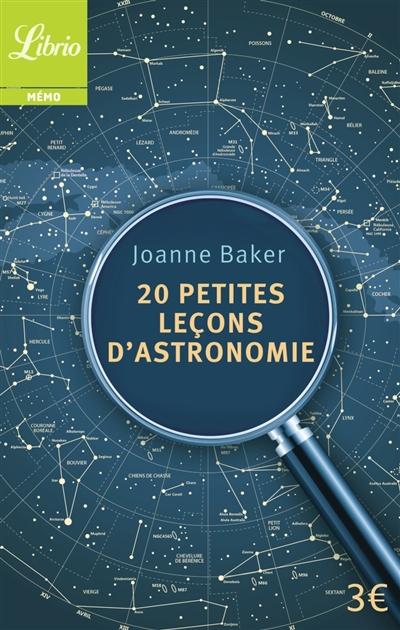 20 PETITES LECONS D'ASTRONOMIE BAKER JOANNE Librio