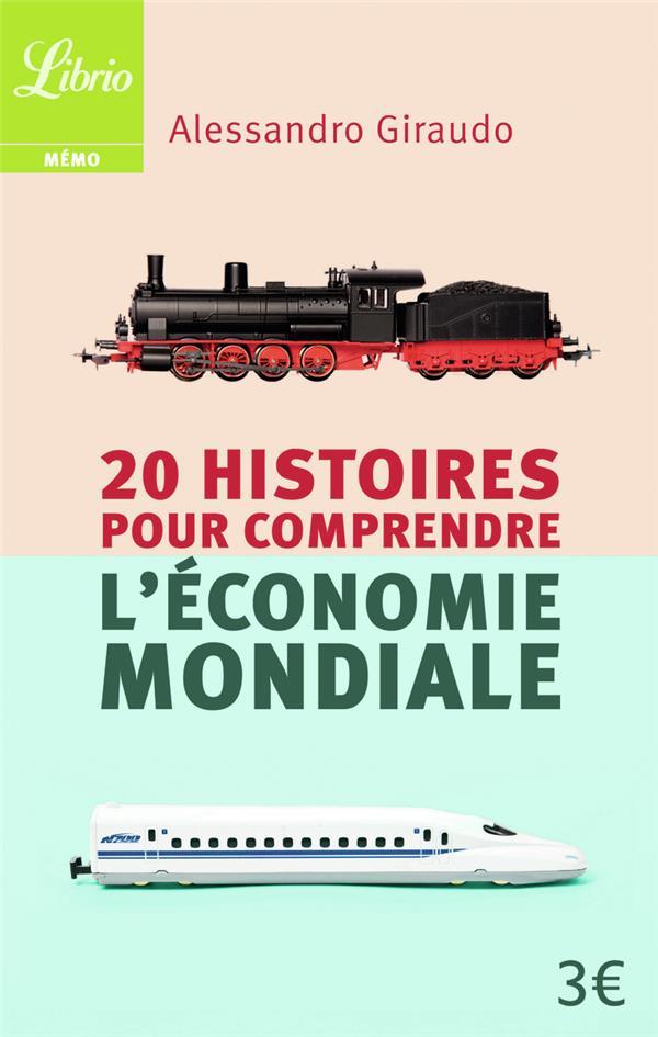 20 HISTOIRES POUR COMPRENDRE L'ECONOMIE MONDIALE GIRAUDO ALESSANDRO Librio