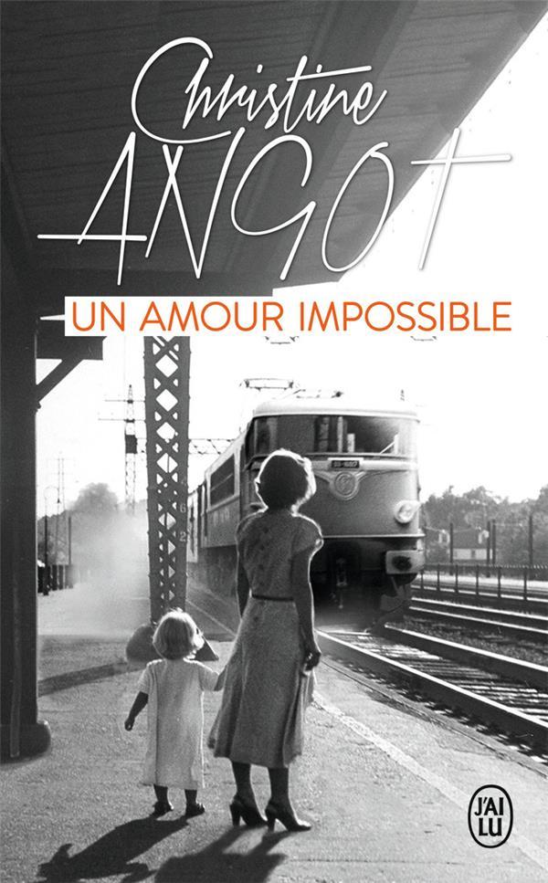 UN AMOUR IMPOSSIBLE  -  CONFERENCE A NEW YORK ANGOT CHRISTINE J'ai lu