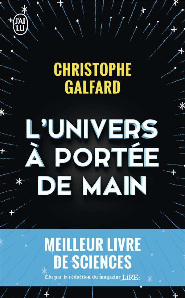 Galfard Christophe - L'UNIVERS A PORTEE DE MAIN