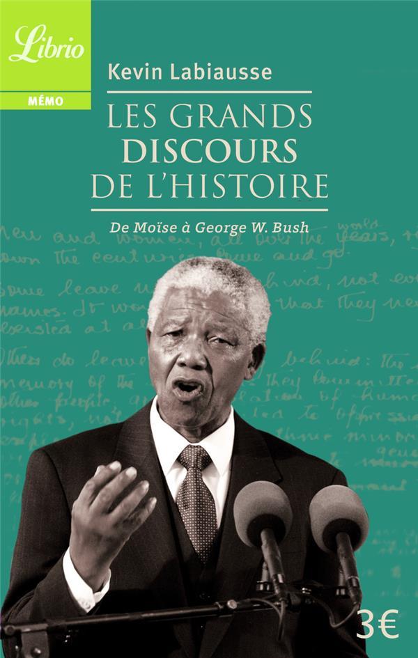 - LES GRANDS DISCOURS DE L'HISTOIRE - DE MOISE A GEORGE W. BUSH