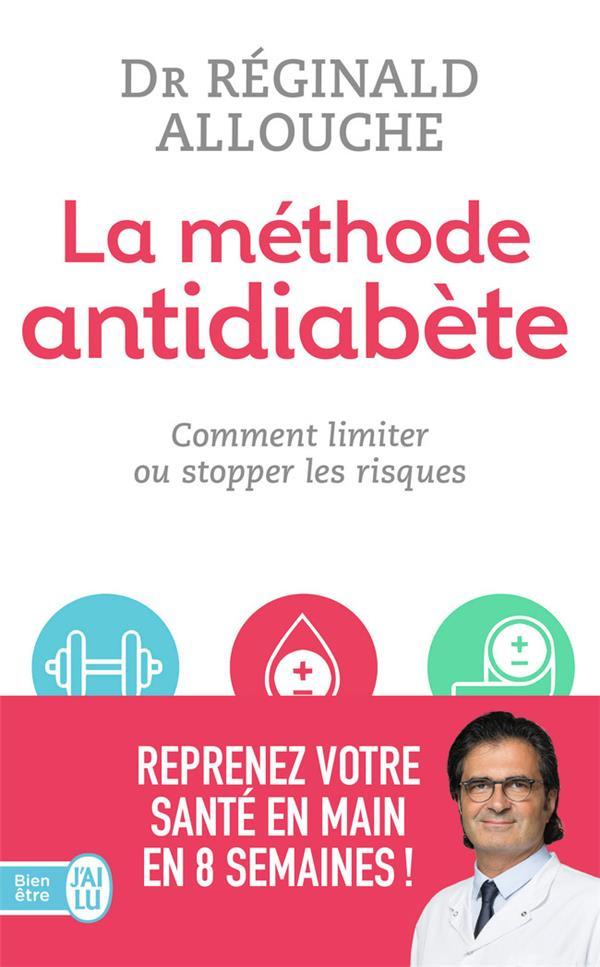 LA METHODE ANTI-DIABETE  -  COMMENT LIMITER OU STOPPER LES RISQUES ALLOUCHE REGINALD J'ai lu