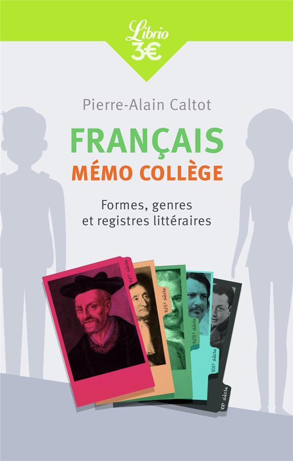 FRANCAIS : MEMO COLLEGE - FORMES , GENRES ET REGISTRES LITTERAIRES CALTOT PIERRE-ALAIN Librio