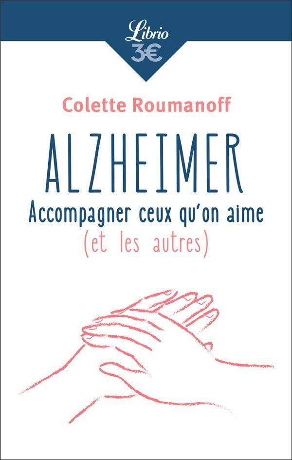ALZHEIMER : ACCOMPAGNER CEUX QU'ON AIME (ET LES AUTRES) Roumanoff Colette Librio