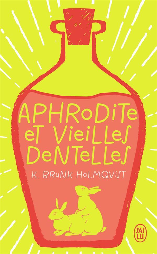 Brunk Holmqvist Karin - APHRODITE ET VIEILLES DENTELLES