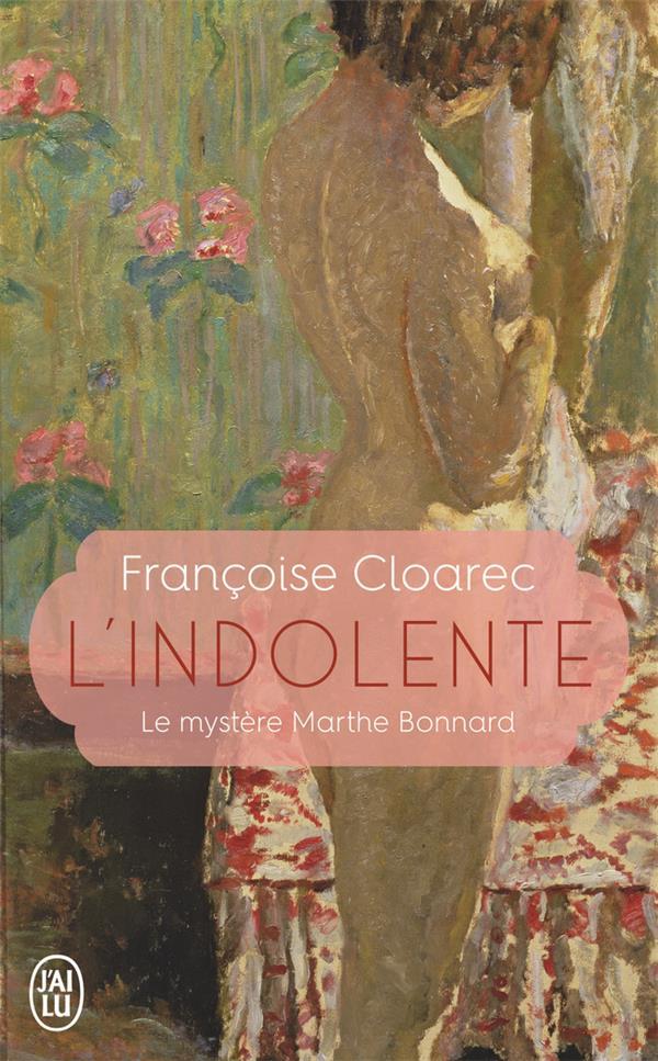 L'INDOLENTE - LE MYSTERE MARTHE BONNARD