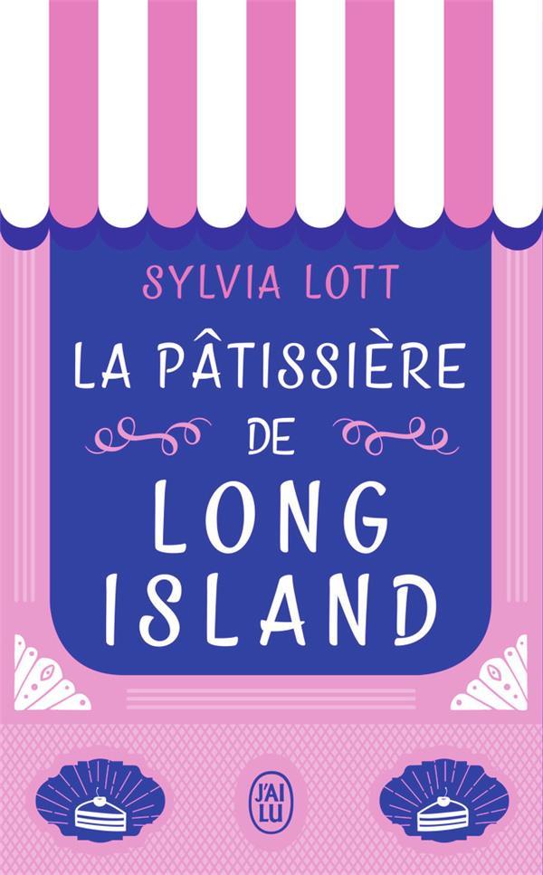 LA PATISSIERE DE LONG ISLAND Lott Sylvia J'ai lu