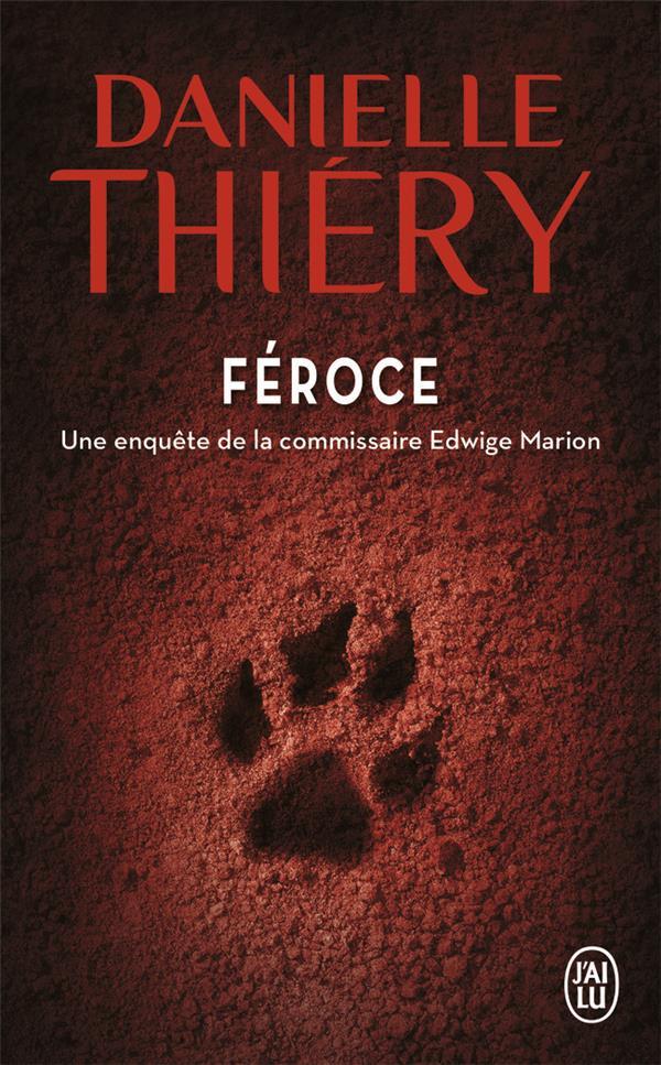 FEROCE  -  UNE ENQUETE DE LA COMMISSAIRE EDWIGE MARION