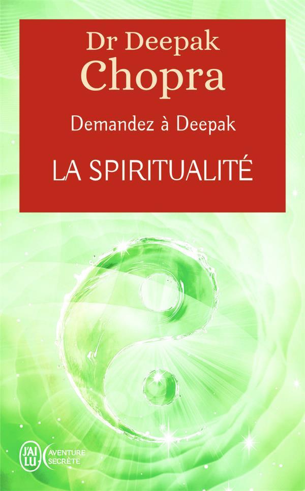 LA SPIRITUALITE CHOPRA DEEPAK J'AI LU