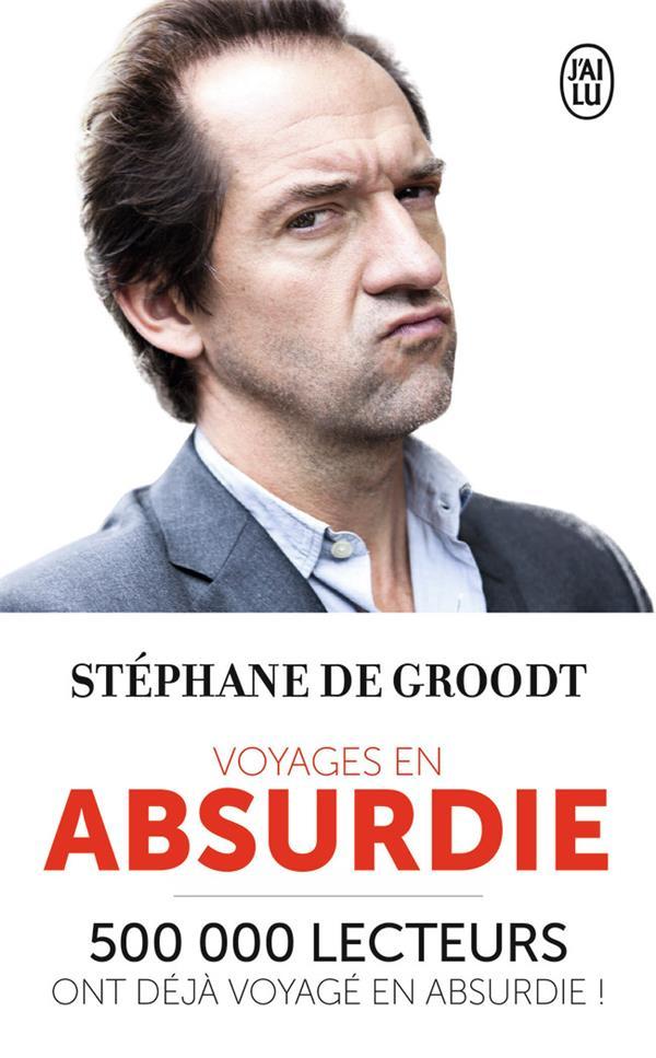 VOYAGES EN ABSURDIE De Groodt Stéphane J'ai lu