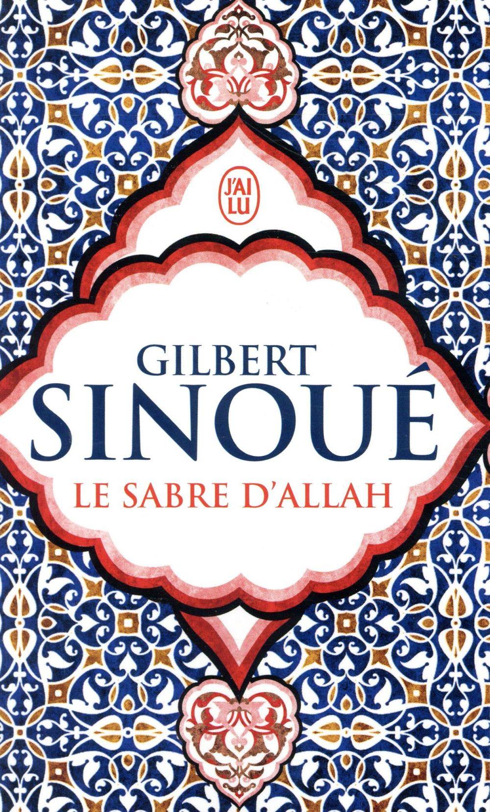 LE SABRE D'ALLAH SINOUE, GILBERT J'AI LU