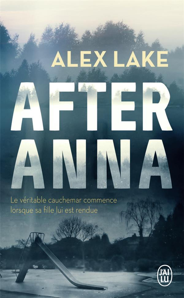 AFTER ANNA LAKE ALEX J'AI LU