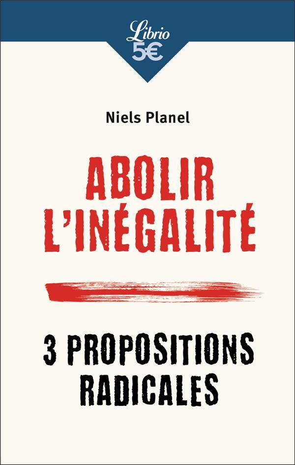 ABOLIR L-INEGALITE - 3 PROPOSI PLANEL NIELS J-AI LU