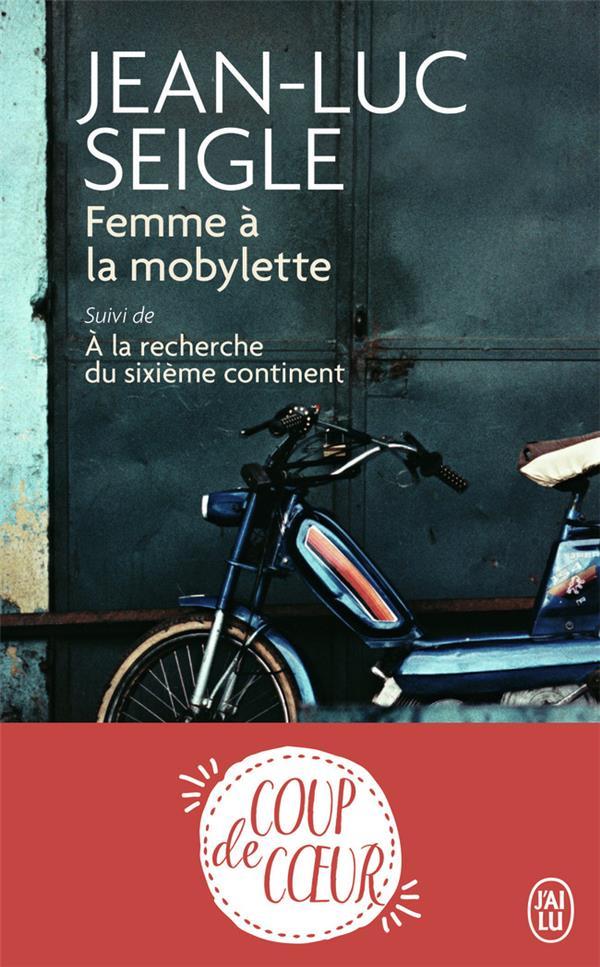 - FEMME A LA MOBYLETTE  -  A LA RECHERCHE DU SIXIEME CONTINENT