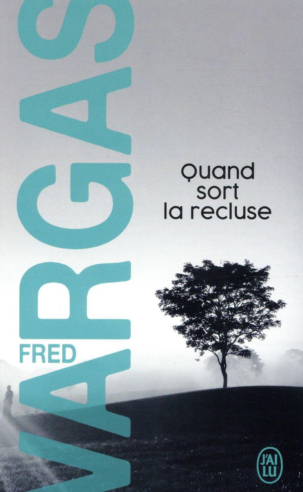 QUAND SORT LA RECLUSE VARGAS FRED J-AI LU