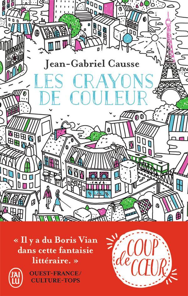 LES CRAYONS DE COULEUR CAUSSE JEAN-GABRIEL J-AI LU