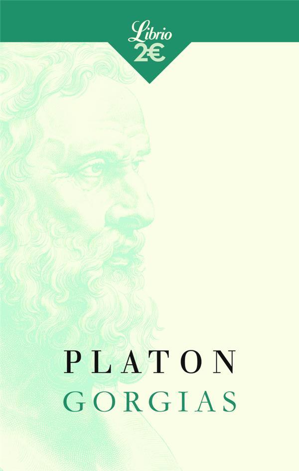 GORGIAS - DE LA RHETORIQUE PLATON J'AI LU