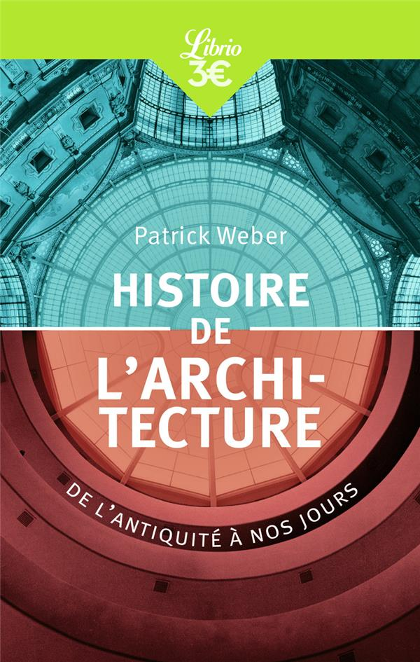 HISTOIRE DE L-ARCHITECTURE - DE L-ANTIQUITE A NOS JOURS WEBER PATRICK J-AI LU