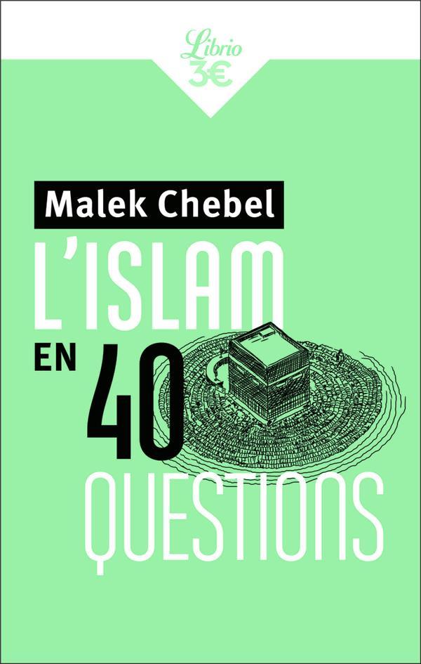 L-ISLAM EN 40 QUESTIONS CHEBEL MALEK J-AI LU