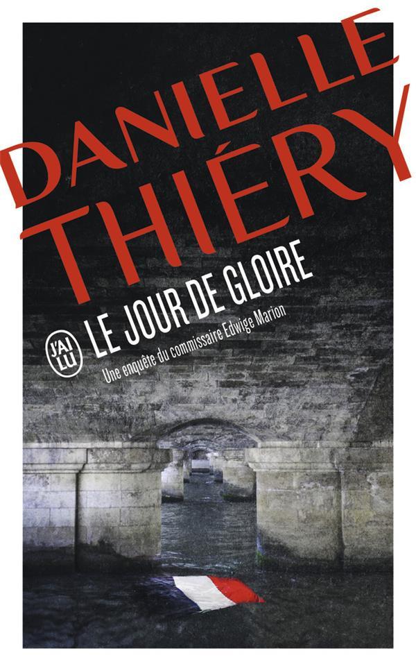 LE JOUR DE GLOIRE THIERY, DANIELLE  J'AI LU
